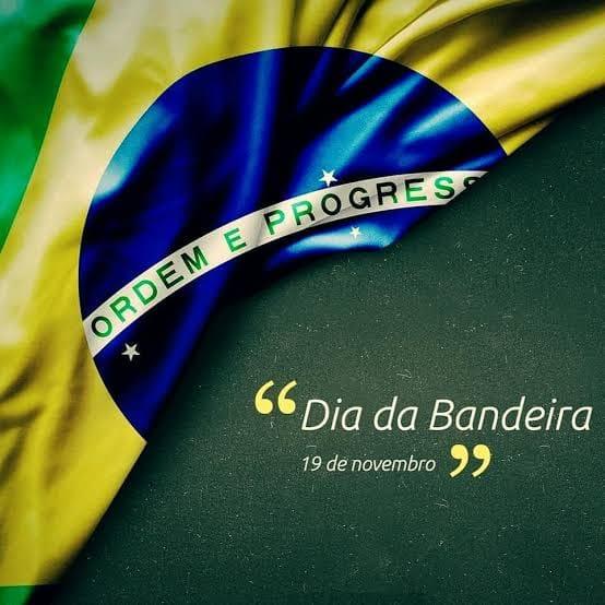 19 de Novembro, Dia da Bandeira.
