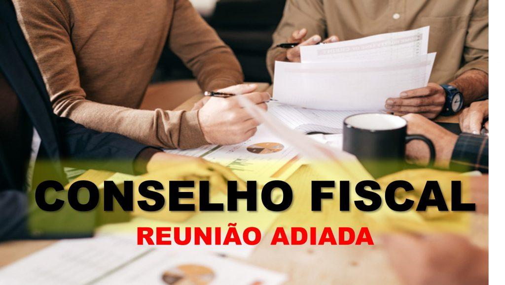 Conselho Fiscal adia reunião que seria realizada nesta-quarta-feira, 06